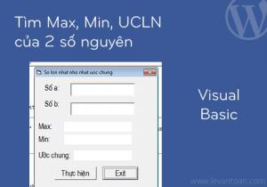 Tìm Max, Min, UCLN của 2 số nguyên bằng visual basic