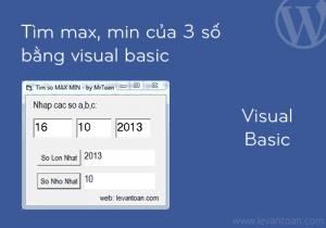 Tìm max, min của 3 số bằng visual basic