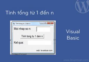 Tính tổng từ 1 đến n trong visual basic