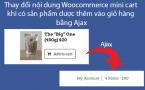 Thay đổi woocommerce mini cart khi ấn vào add to cart bằng ajax