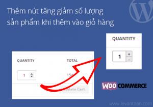 Thêm nút tăng giảm số lượng sản phẩm khi thêm vào giỏ hàng trong woocommerce