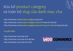 Xóa bỏ product-category và toàn bộ slug của danh mục cha khỏi đường dẫn của Woocommerce