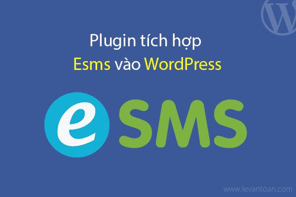 Tích hợp Esms vào WordPress với Contact Form 7, NinjaForms và Woocommerce
