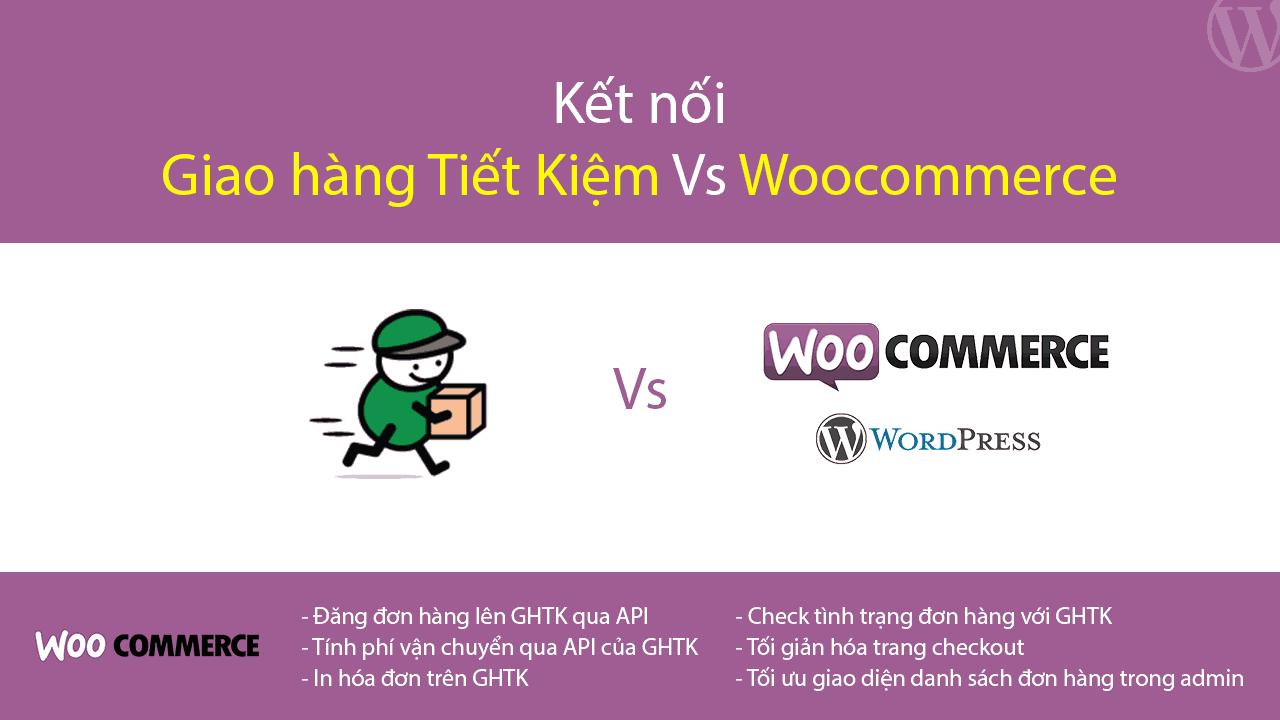 Plugin kết nối giao hàng tiết kiệm với Woocommerce – GHTK vs Woocommerce